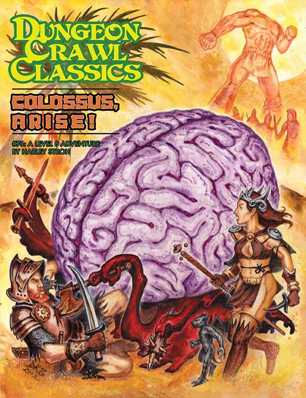 Dungeon Crawl Classics RPG Adventure #76 (L8) - Colossus, Arise!