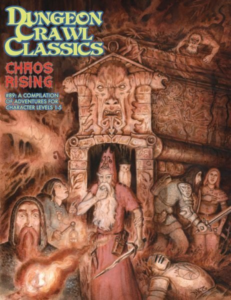Dungeon Crawl Classics RPG Adventure #89 (L1-5) - Chaos Rising Compilation