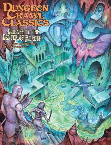 Dungeon Crawl Classics RPG Adventure #91 (L4) - Journey to the Center of Aereth