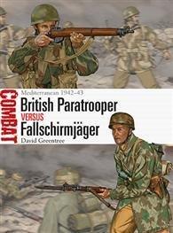 Combat: British Paratrooper vs Fallschirmjäger, Mediterranean 1942–43