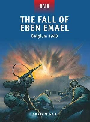 Raid: The Fall of Eben Emael, Belgium 1940