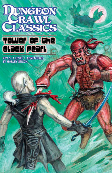Dungeon Crawl Classics RPG Adventure #79.5 (L1) - Tower of the Black Pearl
