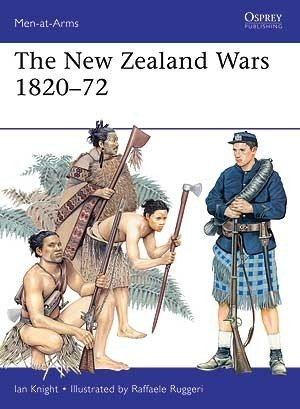 Men-at-Arms: The New Zealand Wars 1820–72