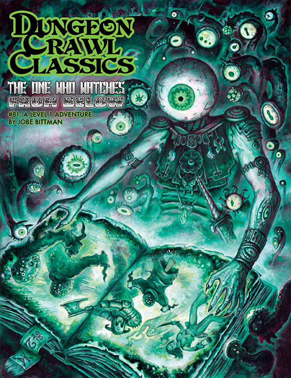 Dungeon Crawl Classics RPG Adventure #81 (L1) - The One Who Watches From Below