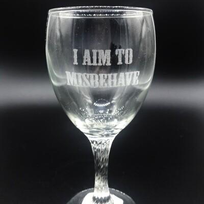 Etched 8oz wine glass with swirl stem - I Aim to Misbehave