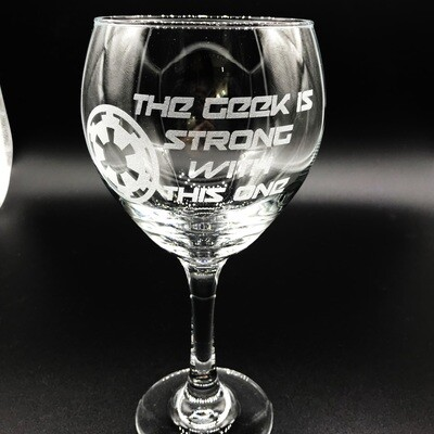 Etched 16oz wine glass - The Geek is Strong With This One