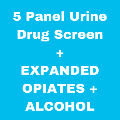 5 Panel Drug Screen Plus Expanded Opiates and Alcohol