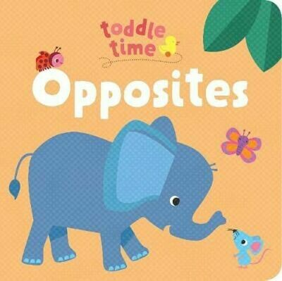 Toddle Time Lift The Flaps - Opposites