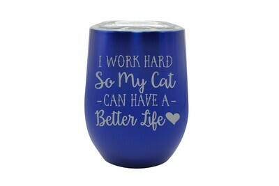 I work hard so my Cat or Dog can have a better life Insulated Tumbler