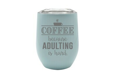 Coffee because Adulting is Hard Insulated Tumbler