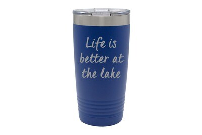 Life is Better at the Lake/Beach Insulated Tumbler 20 oz