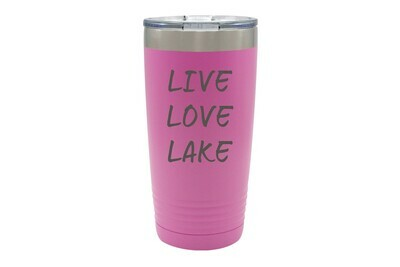 Live Love Lake or Your Custom Words Insulated Tumbler 20 oz