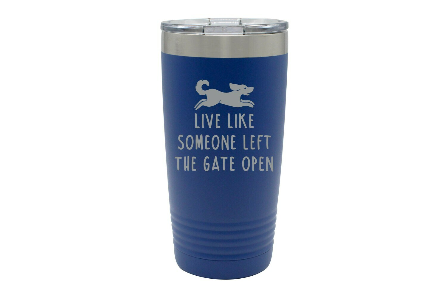 Live Like Someone Left the Gate Open Insulated Tumbler 20 oz