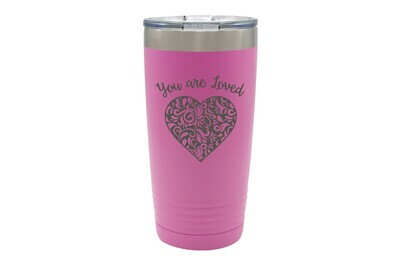Heart You Are Loved Insulated Tumbler 20 oz