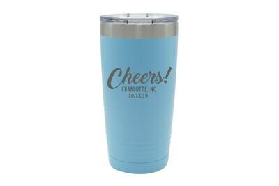 Custom Cheers w/City & State & Date Insulated Tumbler 20 oz