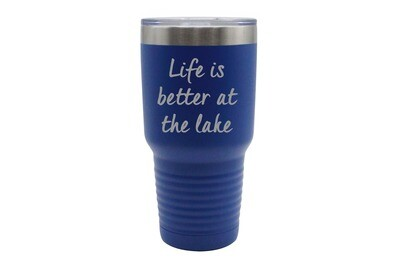 Life is Better at the Lake/Beach Insulated Tumbler 30 oz