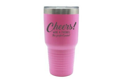 Wine & Friends the Perfect Pair or Your Custom Saying Insulated Tumbler 30 oz