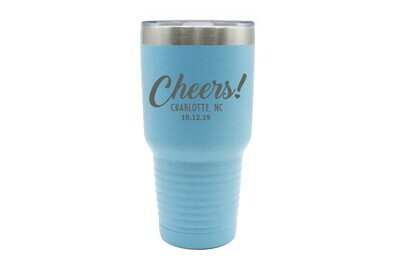 Custom Cheers w/City & State & Date Insulated Tumbler 30 oz