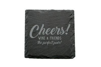 Wine & Friends the Perfect Pair or Your Custom Saying Slate Coaster