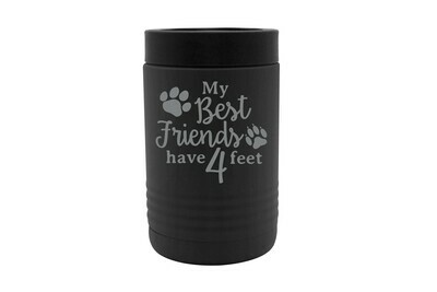 My Best Friends have 4 Feet Personalized Insulated Beverage Holder