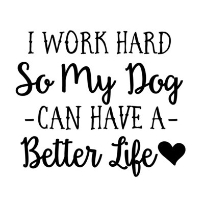 I work hard so my Cat or Dog can have a better life PLASTIC Stemless Wine Glass 16 oz