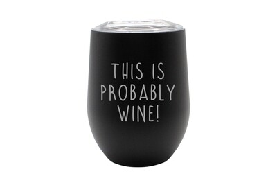 This is Probably Wine Insulated Tumbler