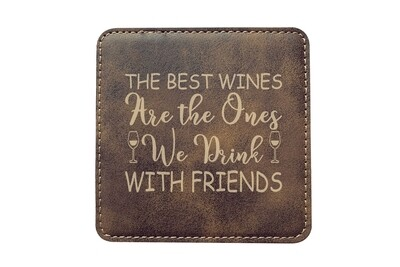 The Best Wines are the Ones you Drink with Friends Leatherette Coaster Set
