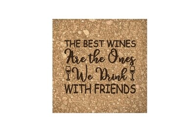 The Best Wines are the Ones you Drink with Friends Cork Coaster Set