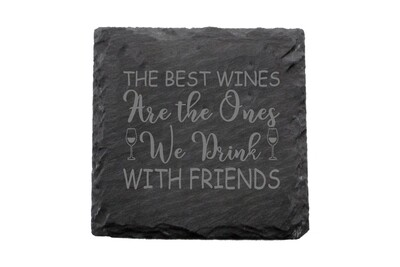 The Best Wines are the Ones you Drink with Friends Slate Coaster Set