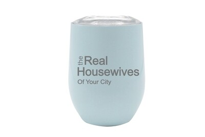 The Real Housewives of (Add Your Custom Location) Insulated Tumbler