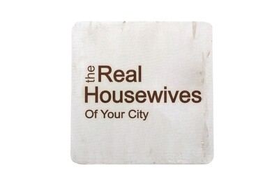 The Real Housewives of (Add Your Custom Location) Hand-Painted Wood Coaster Set