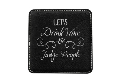 Let's Drink Wine & Judge People Leatherette Coaster Set