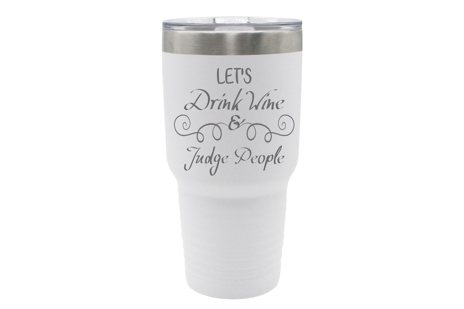 Let's Drink Wine & Judge People Insulated Tumbler 30 oz