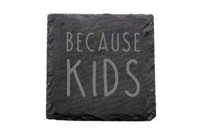 Because Kids Slate Coaster Set