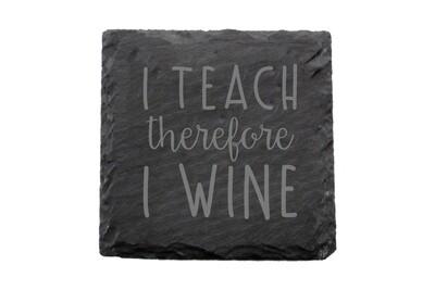 I Teach therefore I Wine Slate Coaster Set