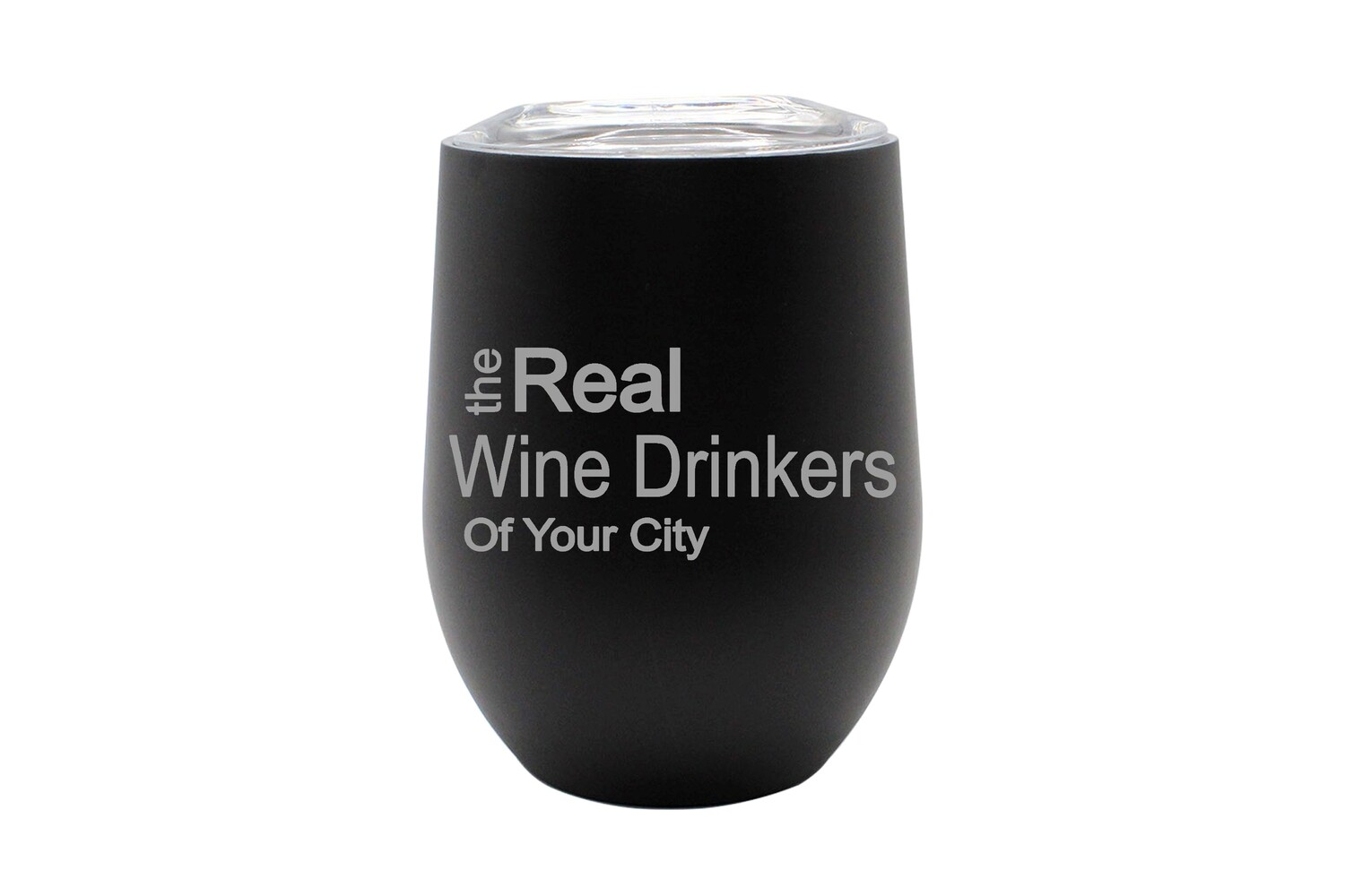 The Real Wine Drinkers of (Add your Custom Location) Insulated Tumbler