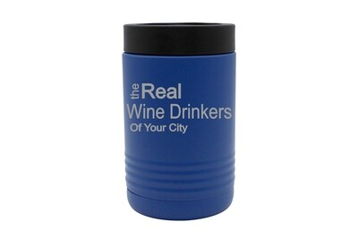 The Real Wine Drinkers of (Add Your Custom Location) Insulated Beverage Holder