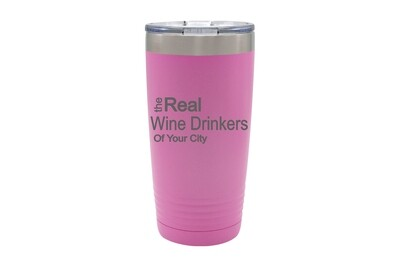 The Real Wine Drinkers of (Add Your Custom Location) Insulated Tumbler 20 oz