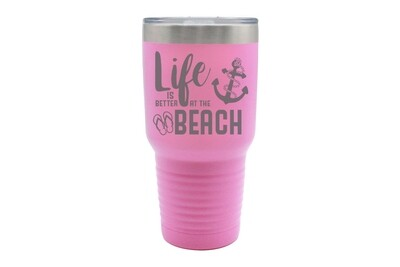 Life is Better at the Beach/Lake Insulated Tumbler 30 oz