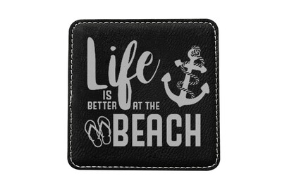 Life is Better at the Beach or Lake Leatherette Coaster Set