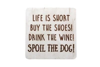 Life is Short - Spoil the Dog on Hand-Painted Wood Coaster Set