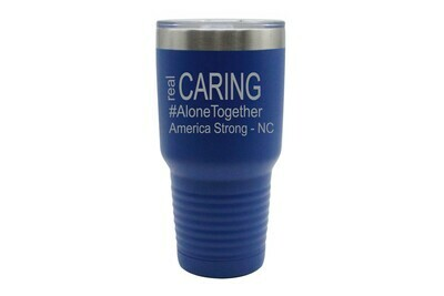Real Caring (Alonetogether or StayatHome) Insulated Tumbler 30 oz