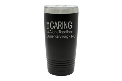 Real Caring (Alonetogether or StayatHome) Insulated Tumbler 20 oz