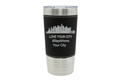 Leatherette 20 oz Love Your City/Community (Stayathome/Alonetogether) Insulated Tumbler