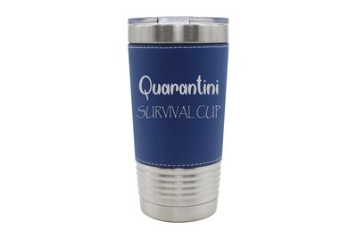 Leatherette 20 oz Quarantini Survival Cup Insulated Tumbler