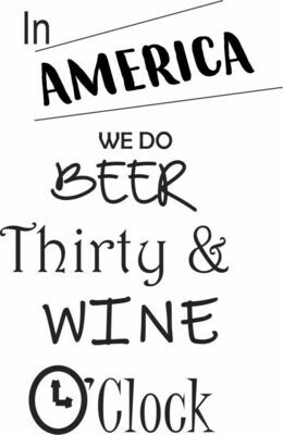 In America or Your Location we do Beer thirty & Wine O'Clock Pilsner Insulated 20 oz