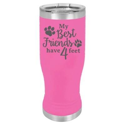 My Best Friends have 4 Feet Pilsner 20 oz