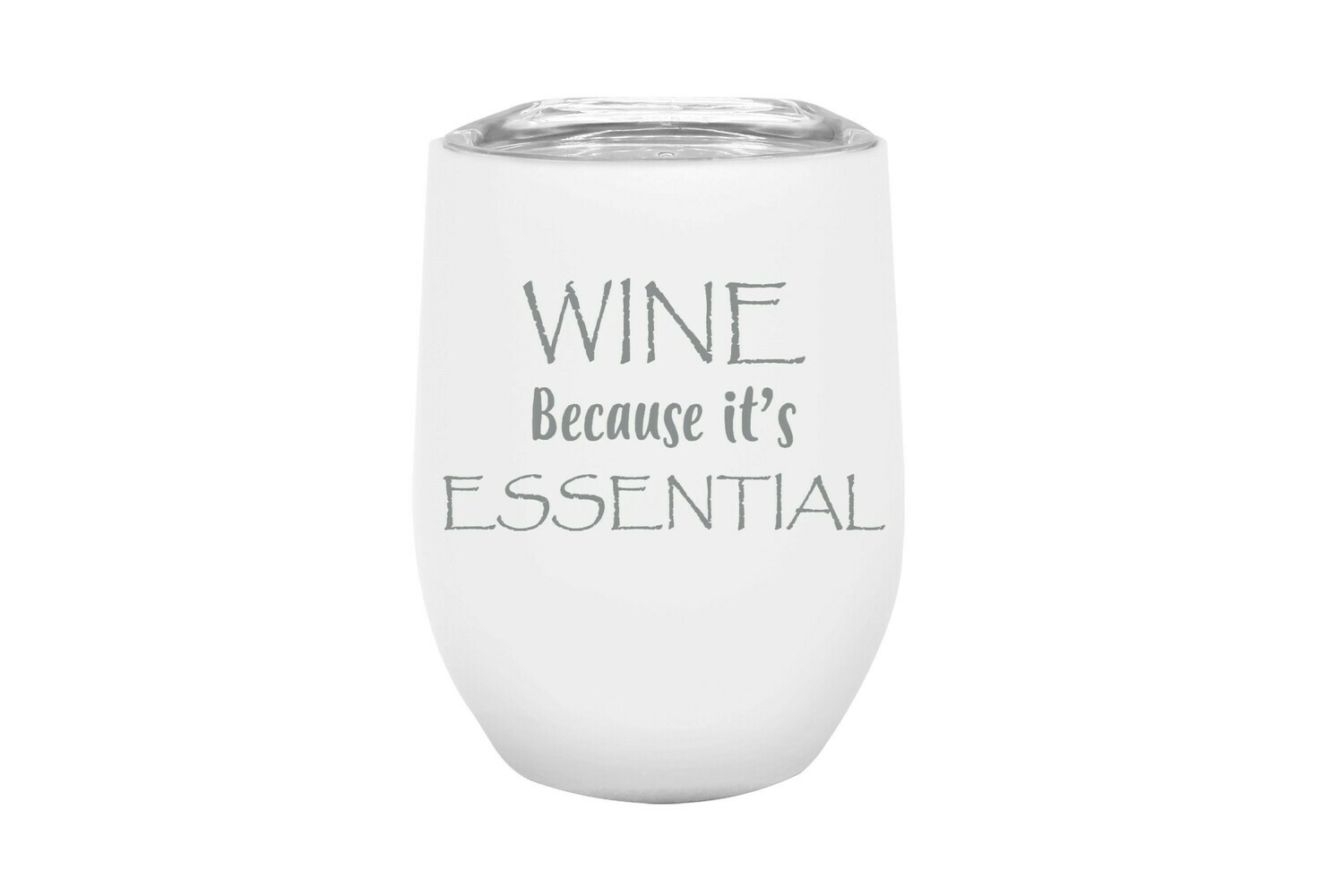 Wine Because it's ESSENTIAL Insulated Tumbler 12 oz