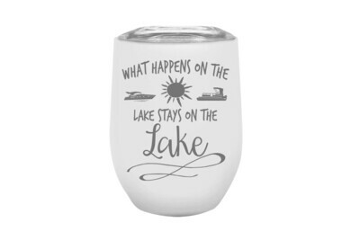 What happens on the Lake stays on the Lake Insulated Tumbler