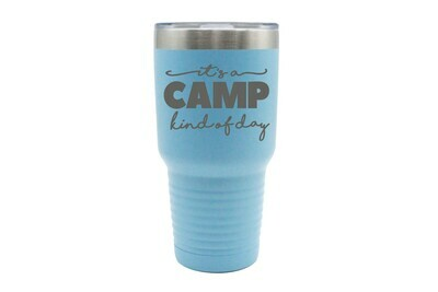 It's a Camp kind of day Insulated Tumbler 30 oz